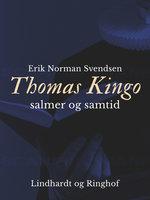 Thomas Kingo - salmer og samtid - Erik Norman Svendsen