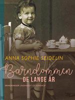 Barndommen – de lange år - Anna Sophie Seidelin