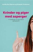 Kvinder og piger med asperger - Elisabeth Christensen, Camilla Rau Petersen