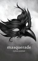 masquerade - Cyrus Parker