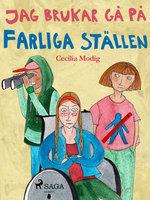 Jag brukar gå på farliga ställen - Cecilia Modig