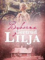 Byborna - Gertrud Lilja