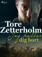 Jag kallar dig bort - Tore Zetterholm