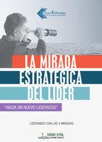 La mirada estratégica del líder - Juan Carlos Gazia, Jorge Alberto Ponte