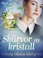 Skärvor av kristall - Solveig Olsson Hultgren