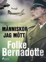 Människor jag mött - Folke Bernadotte