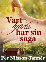 Vart hjärta har sin saga - Per Nilsson Tannér