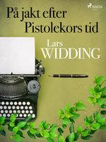På jakt efter Pistolekors tid - Lars Widding