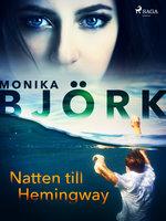 Natten till Hemingway - Monika Björk
