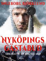Nyköpings gästabud skildrat av en som var med - Ingeborg Björklund