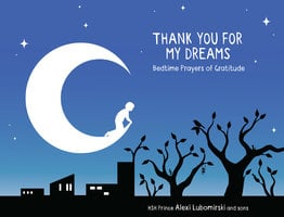 Thank You for My Dreams: Bedtime Prayers of Gratitude - Alexi Lubomirski