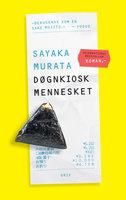 Døgnkioskmennesket - Sayaka Murata