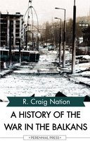 A History of the War in the Balkans - R. Craig Nation