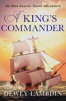A King's Commander - Dewey Lambdin