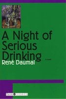 A Night of Serious Drinking - René Daumal