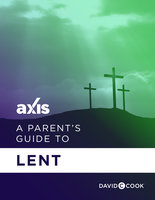 A Parent's Guide to Lent - Axis