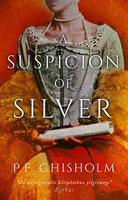 A Suspicion of Silver - P.F. Chisholm