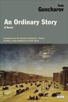 An Ordinary Story - Ivan Goncharov