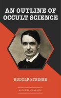 An Outline of Occult Science - Rudolf Steiner
