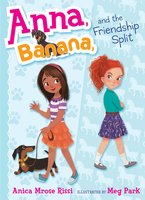 Anna, Banana, and the Friendship Split - Anica Mrose Rissi