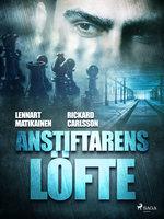 Anstiftarens löfte - Lennart Matikainen,Rickard Carlsson