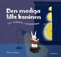 Den modiga lilla kaninen och spökena i garderoben - Nadia Tolstoy