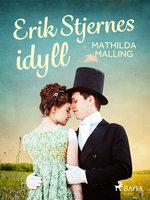 Erik Stjernes idyll - Mathilda Malling