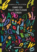 Fanny och fallet med flickan i staden - Gabriella Ahlström