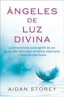 Ángeles de Luz Divina (Angels of Divine Light Spanish edition) - Aidan Storey