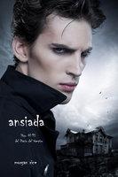 Ansiada (Libro #10 Del Diario Del Vampiro) - Morgan Rice