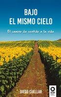 Bajo el mismo cielo - Diego Cuéllar Jaramillo