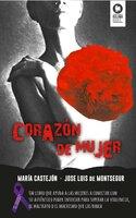 Corazón de mujer - José Luis de Montsegur, María Castejón Sánchez