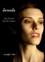 Deseada (Libro #5 Del Diario De Un Vampiro) - Morgan Rice