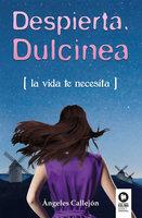 Despierta, Dulcinea - Ángeles Callejón