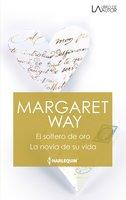El soltero de oro - La novia de su vida - Margaret Way