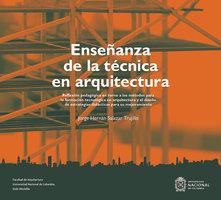Enseñanza de la técnica en arquitectura - Jorge Hernán Salazar Trujillo