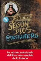 La Biblia según Dios - @diostuitero