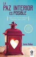 La Paz Interior es posible - Javier Robas Pérez