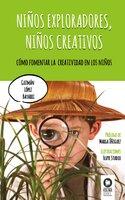 Niños exploradores, niños creativos - Guzmán López Bayarri
