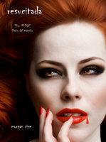 Resucitada (Libro #9 Del Diario Del Vampiro) - Morgan Rice