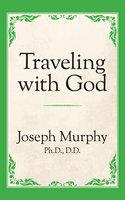 Traveling with God - Joseph Murphy