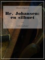 Hr. Johansen: en silhuet - Johannes Jørgensen