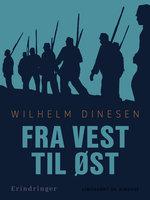 Fra vest til øst - Wilhelm Dinesen