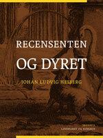 Recensenten og dyret - Johan Ludvig Heiberg