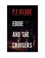 Eddie and the Cruisers - P.F. Kluge