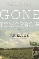 Gone Tomorrow - P.F. Kluge