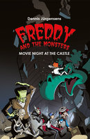 Freddy and the Monsters #2: Movie Night at the Castle - Jesper W. Lindberg