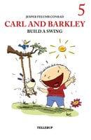Carl and Barkley Build a Swing - Jesper Felumb Conrad