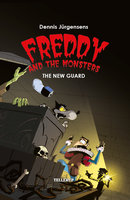Freddy and the Monsters #5: The New Guard - Jesper W. Lindberg