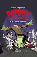 Freddy and the Monsters #1: Boris Loses his Head - Jesper W. Lindberg